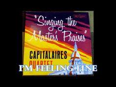 I'm Feeling Fine The Capitalaires Quartet - YouTube