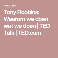 Tony Robbins: Waarom we doen wat we doen | TED Talk | TED.com