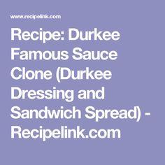 Recipe: Durkee Famous Sauce Clone (Durkee Dressing and Sandwich Spread) - Recipelink.com