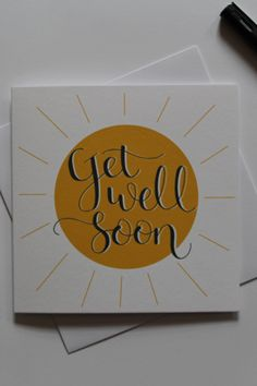 Brighten up someone's day when they're not feeling well with this cheerful card. The black hand lettering sits on top a bright yellow sun. Yellow Sun, Bright Yellow, Calligraphy Cards, Feeling Well, Get Well Soon, Floral Border, Border Design, Card Stock, Card Ideas