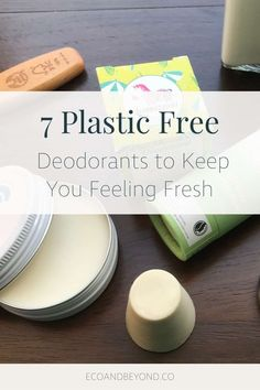 Make the switch to a zero waste, plastic free deodorant with one of these seven eco friendly options.