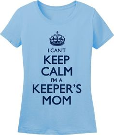 Utopia I Can't Keep Calm I'm A Keeper's Mom Soccer T-Shirt - Goal Kick Soccer - 1