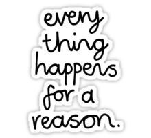 Everything Happens For A Reason Pegatina