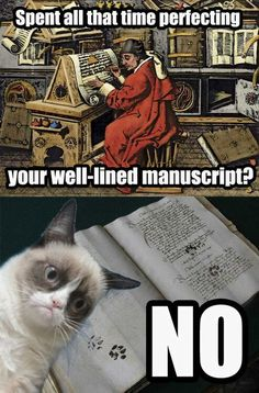And to go along with the kitty-pawprint manuscript discovered recently by medievalist Emir O. Filipovic, here is That Cat for the final comment. =D         Image by Zachary Fisher - @senseshaper