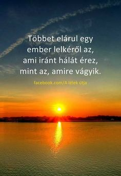 Többet elárul...♡ Affirmation Quotes, Affirmations, Motivational Quotes, Best Friends, Encouragement, Religion, Wisdom, Thoughts, Funny