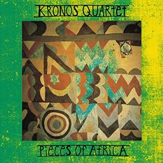 awesome amazon: PIECES OF AFRICA (Classical Chamber & New Music Collections - Kronos Quartet)