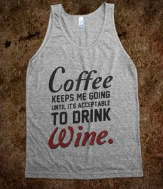 Coffee Keeps Me Going ( tank)