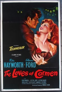 The Loves of Carmen Glenn Ford, Rita Hayworth Classic Movie Posters, Original Movie Posters, Movie Poster Art, Classic Movies, Old Movies, Vintage Movies, Carmen Movie, Rita Hayworth Movies, Movie Talk