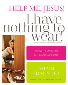 Every Christian lady should read this book. -- Help Me, Jesus! I Have Nothing to Wear!: The Go-To Guide for All Shapes and Sizes Books To Read, My Books, Reading Help, Christian Images, Thing 1, Get Free Stuff, Reality Tv Shows, Inspirational Books, Learn To Love
