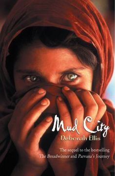 """Read """"Mud City"""" by Deborah Ellis available from Rakuten Kobo. Shauzia is Parvana's friend from The Breadwinner. Now Shauzia has fled from Afghanistan, to a refugee camp in Pakistan."""
