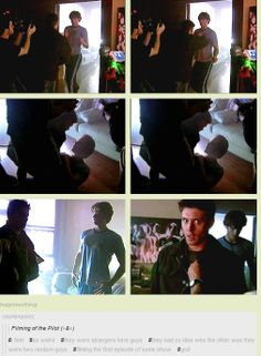 """[GIFSET] Filming the pilot. :) """"Complete strangers who had no idea what kind of epic friendship they'd embark on together, and no idea of the impact they'd have on each other's lives."""""""