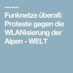 Funknetze überall: Proteste gegen die WLANisierung der Alpen - WELT