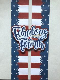 Fabulous Four, Scrapbook Borders, And July, Creative Memories, Paper Background, Scrapbooking Layouts, 4th Of July, Boarders, Punch