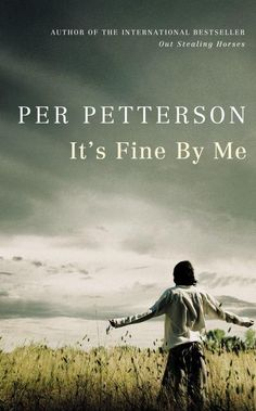See all my book reviews at JetBlackDragonfly.blogspot.ca : It's Fine By Me by Per Petterson