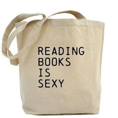 Reading Books Is Sexy Tote Bag