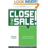 Close that Sale!: A guide for consultative business to business sales by Michael Clingan