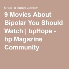 9 Movies About Bipolar You Should Watch | bpHope - bp Magazine Community