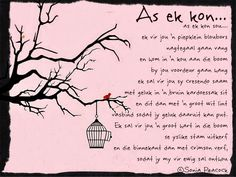 Afrikaanse Inspirerende Gedagtes & Wyshede: As ek kon. Son Quotes, Wise Quotes, Qoutes, Funny Quotes, Inspirational Quotes, Will You Be My Bridesmaid Gifts, Goeie More, Afrikaans Quotes, Special Words