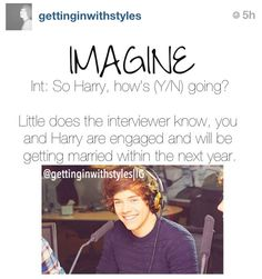 The secrets out « yep me and Harry are gonna be getting married<<< you are all invited to my wedding :)