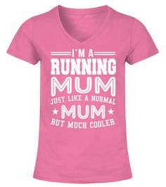 # I'm A Running Mum .  I'M A RUNNING MUM, JUST LIKE A NORMAL MUM, BUT MUCH COOLERSee all our sports mums gifts in our store : CLICK HEREGuaranteed safe checkout:PAYPAL VISA MASTERCARD      Click the green button to pick your style, size &colour!