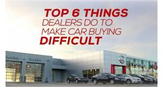 What dealers to do make car buying difficult