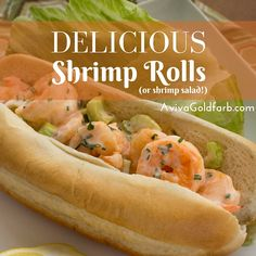 Delicious Shrimp Rolls--when u can't afford the time or expense to make lobster rolls, these are a very close 2nd.