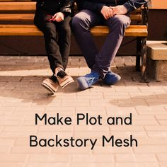 Make Plot and Backstory Mesh by Janet Dean