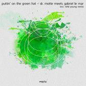 """Out now on #itunes #dr_motte meets #gabriel #le-mar """"Puttin' On the Green Hat including #nihil #young remix #techno #EDM  // www.praxxiz.de // www.drmotte.de // www.le-mar.de"""