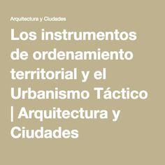 Los instrumentos de ordenamiento territorial y el Urbanismo Táctico | Arquitectura y Ciudades