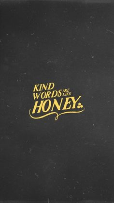Kind words are like honey — sweet to the soul and healthy for the body. Prov (NLT) - Daily Devotional by Pocketfuel Pretty Words, Kind Words, Beautiful Words, Cool Words, Words Quotes, Me Quotes, Sayings, Honey Quotes, Girly Quotes