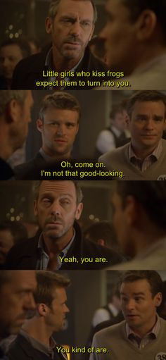 House; he really is