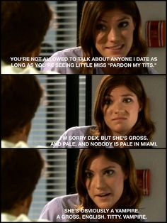 Dexter. Going to watch it asap. Also, Deb Morgan is my new spirit animal.
