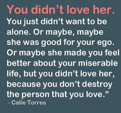 Idk who callie torres is but I like this quote. So true!