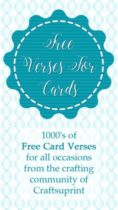 1000's of Free Greeting Card Verses for birthday, sympathy, wedding, engagement, new baby, congratulations, good luck, father's day, mother's day, easter, christmas and loads more!