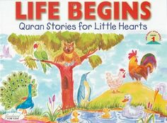Life Begins (Quran Stories For Little Hearts) for morning devotions