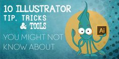 10 Illustrator tips, tricks and tools