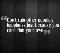 Be your own happiness...