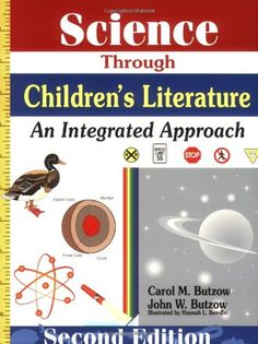 Science through children's literature : an integrated approach  by Carol M. Butzow and John W. Butzow ; illustrated by Hannah L. Ben-Zvi - LB1585 .B85 2000