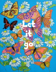 """""""Let It Go"""" - Artwork by Lorraine Skala - notecards and prints available by emailing me at lorriskala@aol.com"""
