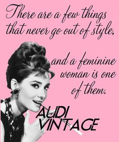 Yes, I embrace being a girly girl, and it's fun and pretty, and also powerful and delicate at the same time.