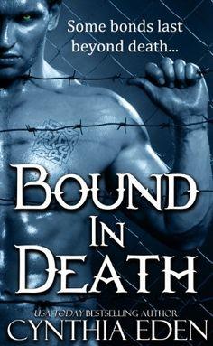 Bound In Death (Bound - Vampire & Werewolf Romance Book 5) by Cynthia Eden http://www.amazon.com/dp/B00CBWM0BW/ref=cm_sw_r_pi_dp_uFbmwb1S3N2N2