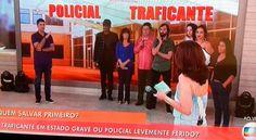 Fátima Bernardes, policial e traficante: como sempre, o esquerdismo faz estrago numa marca
