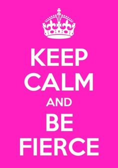 Stay fierce quotes tumblr