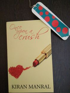 Once Upon a Crush by Kiran Manral Horrible Bosses, Marriage Material, Happy Stories, Mixed Signals, Boring Life, Hope For The Future, Perfect Marriage, Working Woman, Enough Is Enough