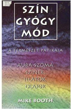 "Cover of ""Szín gyóygmód"" Health 2020, Beauty, Crystals, Live, Book, Crystal, Beauty Illustration, Book Illustrations, Books"