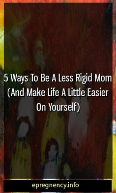 5 Ways To Be A Less Rigid Mom (And Make Life A Little Easier On Yourself) #conceive  #kid-straining Pregnancy Health, Pregnancy Care, Pregnancy Workout, Pregnancy Problems, Pregnancy Goals, Pregnancy Facts, Second Pregnancy, Pregnancy Info, Pregnancy Announcements