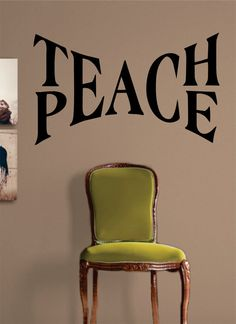 Teach Peace The latest in home decorating. Beautiful wall vinyl decals, that are simple to apply, are a great accent piece for any room, come in an array of colors, and are a cheap alternative to a cu Vinyl Decor, Vinyl Wall Decals, Wall Stickers, Vinyl Art, Classroom Design, Classroom Organization, Classroom Decor, Cubicle Organization, Counseling Office Decor