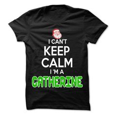 [Best Tshirt name origin] Keep Calm CATHERINE Christmas Time  0399 Cool Name Shirt    Discount Codes