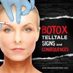 Botox...Signs and Consequences   Beautiful on Raw