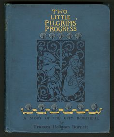Two little pilgrims' progress: a story of the city beautiful Unknown 1895